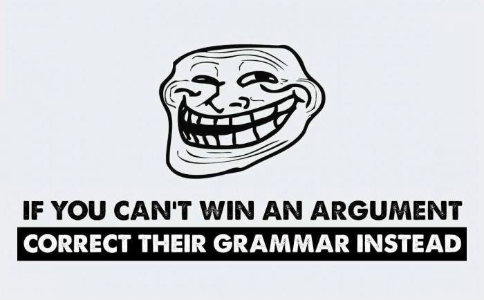 "A meme with a male cartoon face saying, ""If you can't win an argument, correct their grammar instead"""